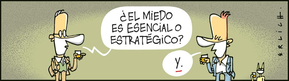 Miedo, ¿esencial o estratégico?